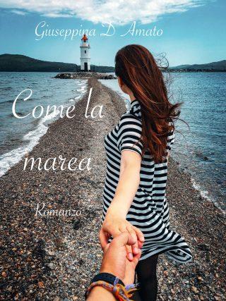 Come la marea romanzo di Giuseppina D'Amato