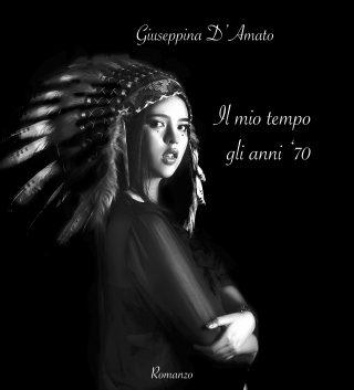 Libri di Giuseppina D'Amato|Il mio tempo: gli anni '70